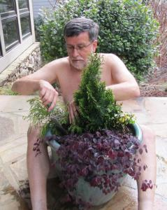 Container Gardening is only one way I plan on celebrating World Naked Gardening Day this year. (By the way, Rita was totally naked under her clothes when she took my picture.)